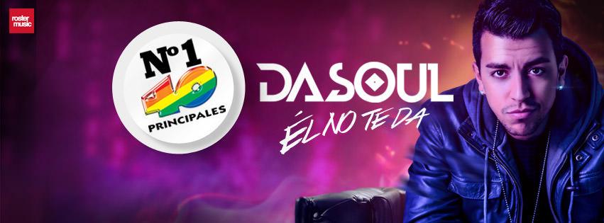"""Fotografía de Dasoul junto a una leyenda con el nombre de su canción """"Él no te da"""" y el puesto 1 que ocupa en la lista de Los 40 Principales"""